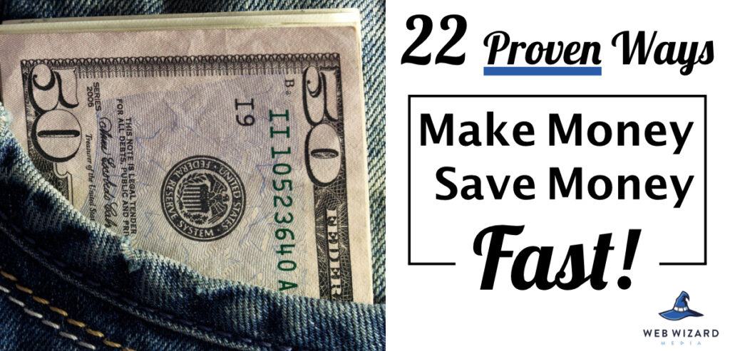 22 proven ways to make and save money fast